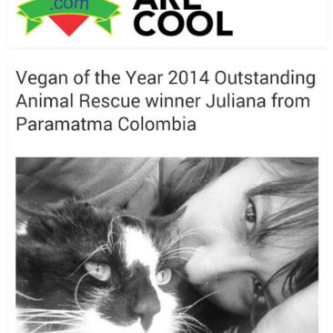 VEGANS ARE COOL: Vegan of the Year 2014 Outstanding Animal Rescue winner Juliana from Paramatma Colombia
