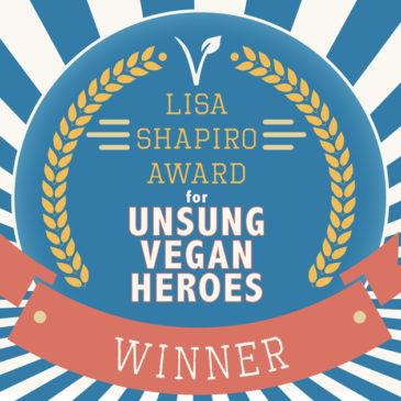 The Lisa Shapiro Unsung Vegan Hero Award Winners